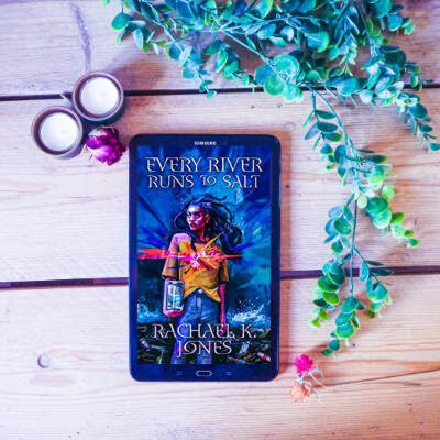 Every River Runs to Salt by Rachael K. Jones