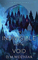 what to read next: the indivisible and the void by d m wozniak mini review