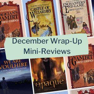 december wrap up mini reviews