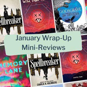january wrapup mini-reviews