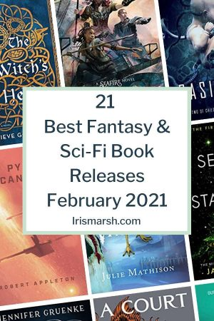 21 best fantasy and sci-fi book releases february 2021