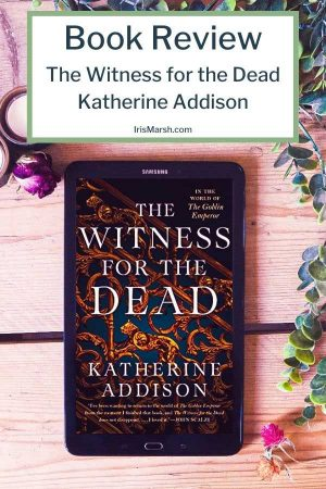 The witness for the dead book review katherine addison