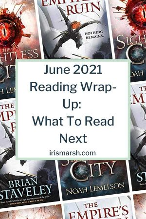 june 2021 reading wrapup what to read next mini book reviews