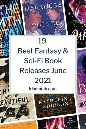 19 best fantasy and scifi book releases june 2021
