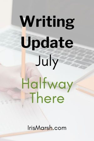 writing update july halfway there