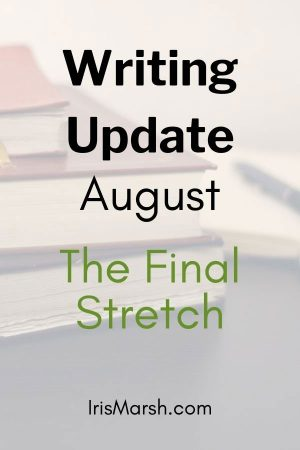 writing update august 2021 the final stretch