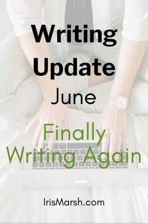 writing update june 2021 finally writing again